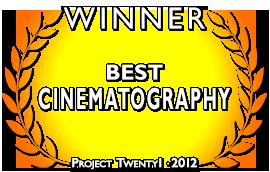 Project Twenty1 2012 Cinematography